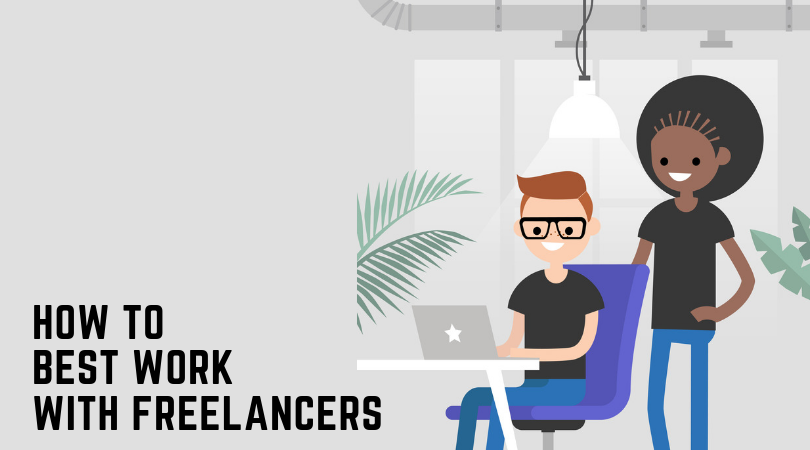 HOW TO BEST WORK WITH FREELANCERS
